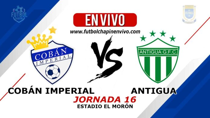 Cobán-Imperial-vs-Antigua-en-vivo