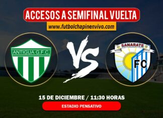 Antigua-vs-Sanarate-en-vivo-acceso-semifinal